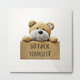 Go F#ck yourself with Metal Print