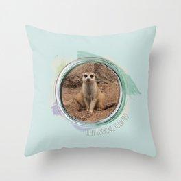 Keep looking forward! Says the Suricata Throw Pillow