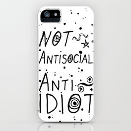 NOT Anti-Social Anti-Idiot iPhone Case
