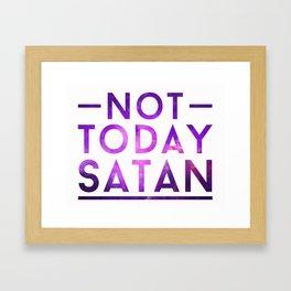 NOT TODAY SATAN Framed Art Print