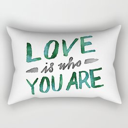 Love is Who You Are (green watercolor) Rectangular Pillow