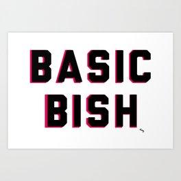 Basic Bish Art Print