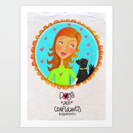 Dogs Are Confidants ❤️ Art Print