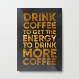 humor coffee quote Metal Print