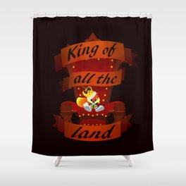 King of all the land Shower Curtain