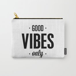Good Vibes Only black and white vibrations typographic quote poster quotes wall home decor Carry-All Pouch