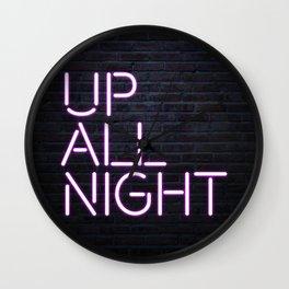 up all night neon Wall Clock