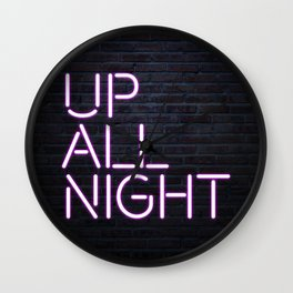 up all night neon Wall Clock