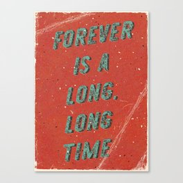 Forever is a long, long time - A Hell Songbook Edition Canvas Print