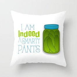 I am indeed a smarty pants. Throw Pillow