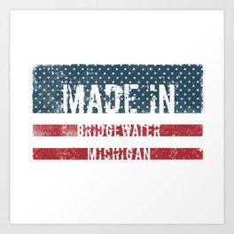 Made in Bridgewater, Michigan Art Print