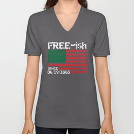 Freeish Since 1865, Juneteenth, Free ish, Black Pride Unisex V-Neck