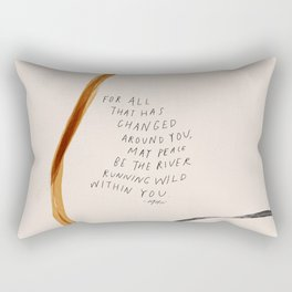 For All That Has Changed Around You, May Peace Be The River Running Wild Within You. Rectangular Pillow