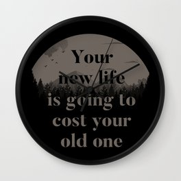 Your New Life Is Going To Cost Your Old One Wall Clock