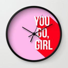 Girl Power - You go girl! Wall Clock