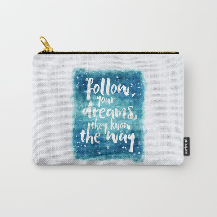 Follow Your Dreams Motivational Quote Carry-All Pouch