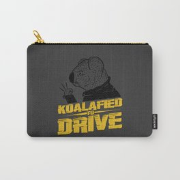 Koalafied To Drive Carry-All Pouch
