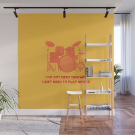 I Do Not Need Therapy I Just Need To Play Drums Vintage Drummer Distressed Wall Mural