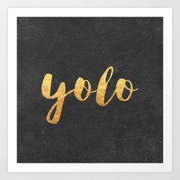 yolo Art Prints featuring YOLO by Text Guy