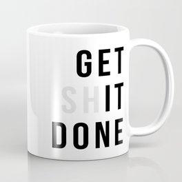 Get Sh It Done Coffee Mug