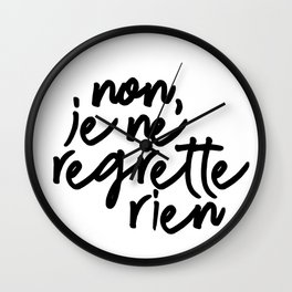 no, I regret nothing Wall Clock