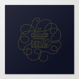 Your Attitude Determines Your Latitude Canvas Print