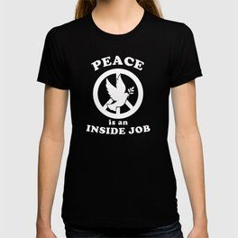 Peace Is An Inside Job T-shirt