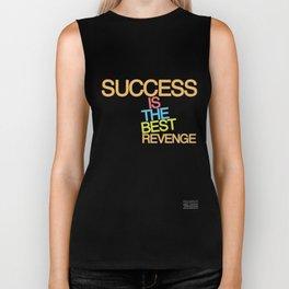 Success is the best revenge Biker Tank