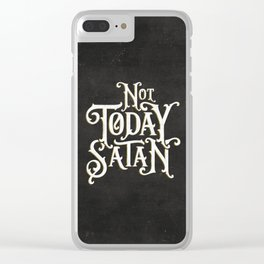 Not Today Satan Clear iPhone Case