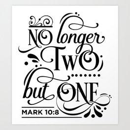 No longer two but one Art Print
