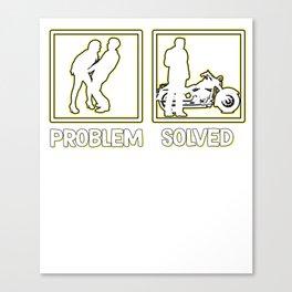 Hilarious Problem Solve Tshirt Design Motor bike Canvas Print