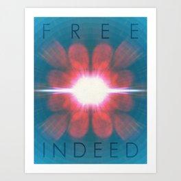 Free Indeed | 3•1 Art Print