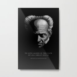 ARTHUR SCHOPENHAUER QUOTE: To live alone Metal Print