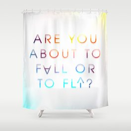 Fall or Fly Shower Curtain