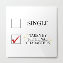 Taken By Fictional Characters Metal Print