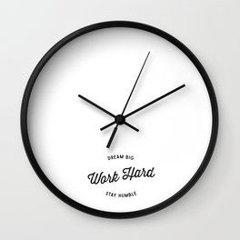 Dream Big. Work Hard. Stay Humble. Wall Clock