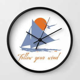 Follow your wind (sail boat) Wall Clock