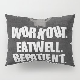 Lab No. 4 - Work Out Eat Well Be Patient Gym Motivational Quotes Poster Pillow Sham