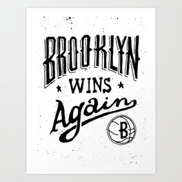 Brooklyn Wins Again (Home)  Art Print