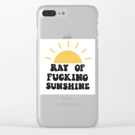 Ray of fucking sunshine Clear iPhone Case