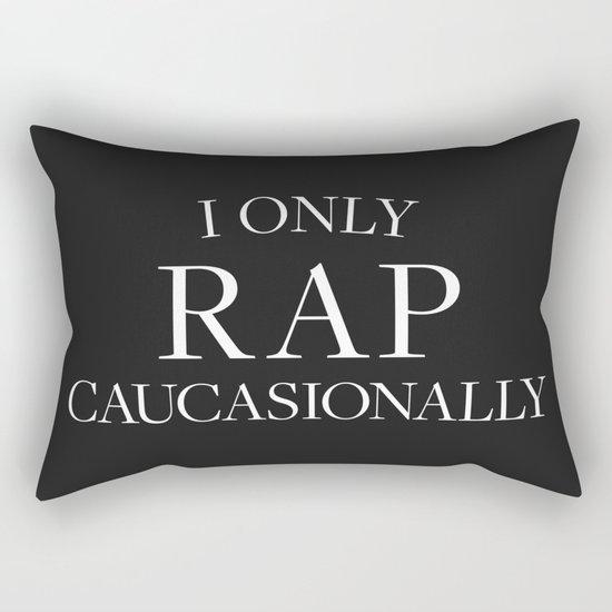 I Only Rap Caucasionally  Rectangular Pillow