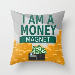 Positive Affirmation I am a money magnet Throw Pillow
