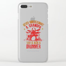 Mens Never Underestimate A Grandpa Who Is Also A Drummer Fun Gift Clear iPhone Case