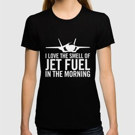 """F-35 Lightning II """"I love the smell of jet fuel in the morning"""" T-shirt"""