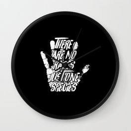 Just One Species | Anti Racism Art Work Gift Wall Clock
