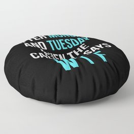 After Monday and Tuesday Even The Calendar Says WTF (Black) Floor Pillow