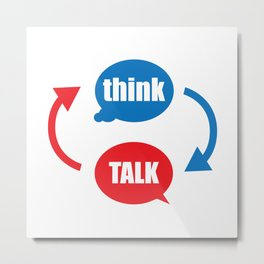 """think - talk"" Metal Print"