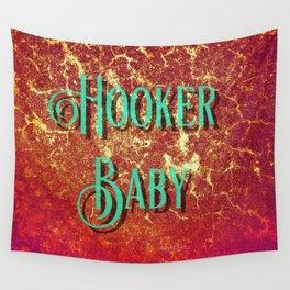 Nasty Girls: Hooker Baby Wall Tapestry