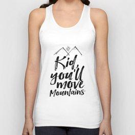 Kid You'll Move Mountains, Printable Art, Inspirational Print, Nursery Unisex Tank Top