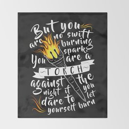 """You Are A Torch Against the Night"" Throw Blanket"